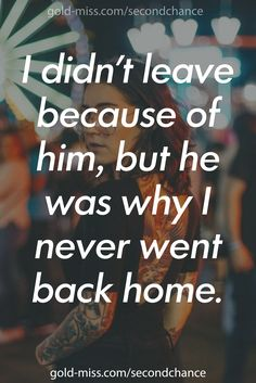I didn't leave because of him, but he was why I never went back home.  ★★ Romance writing prompts: prompts based off of Madi Le's newest bad boy romance, Need You Now. Writing tips and better writing with great prompts. #writing #writingprompt #romance #quotes