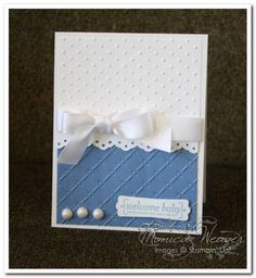 Baby Boy Card  :  I have made a few versions of this card with subtle variations. It is so elegant, beautiful, and well-received by the recipient. I loved the simplicity of it. I did leave off the gems at the bottom... they just weren't necessary.