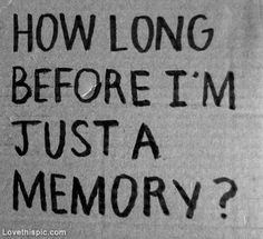 Just a memory love love quotes quotes quote girl sad sad quotes breakup breakups