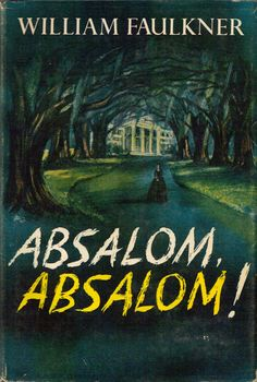 Absalom ! Absalom ! - Faulkner
