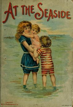 "At the Seaside. M.A. Donahue & Company, Chicago, c.1900.  ""What is a shrimp, mother?"" asked John, looking up from the letter he was reading. ""Cousin Martha writes from London, that they had shrimp-sauce at dinner."" ""A shrimp, Johnny, is a little, long-tailed decapod crustacean."" ""Oh, stop there, mother! What am I to understand by those hard words?"""