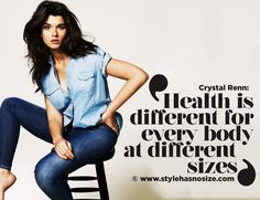 """ Health is different for every body at different sizes"" -  Crystal Renn. #stopfitspiration #health"