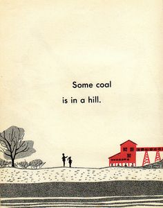 "Beautiful illustration GentlePureSpace found in a thrift store book, ""I Want to be a Coal Miner"" by Carla Greene  Illustrated by Audrey Williamson  1957"