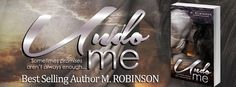 Renee Entress's Blog: [Release Blitz & Giveaway] Undo Me by M. Robinson
