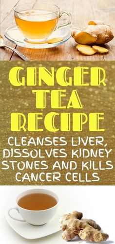 GINGER TEA RECIPE WHICH CLEANSES LIVER, DISSOLVES KIDNEY STONES AND KILLS CANCER CELLS Cancer Cells, Colon Cancer, Prostate Cancer, Cancer Cure, Diabetes Treatment, Cancer Treatment, Usa Health, Health Fitness, Eastern Medicine