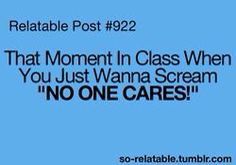 This is one of the reasons why I'm quiet in class. I'm trying not to scream this at whoever's talking