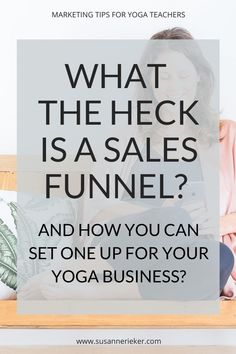 If you don't really know what a sales funnel is, you're not alone. In this post I give you some examples for yoga business sales funnels and explain how you can set one up – even if you're not techy. Business Sales, Business Tips, Online Business, What The Heck, Teaching Methods, Find A Job, Growing Your Business, Internet Marketing, Digital Marketing