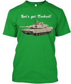 Let's Get Tanked! Shenanigans Kelly Green T-Shirt Front