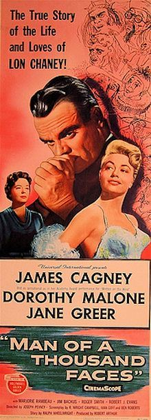 Man of a Thousand Faces (1957) is a film detailing the life of silent movie actor Lon Chaney, in which the title role is played by James Cagney.    Directed by Joseph Pevney, the film's cast included Dorothy Malone, Jane Greer and Jim Backus. Chaney's grown son was played by Roger Smith, later the star of television's 77 Sunset Strip, and studio chief Irving Thalberg was portrayed by Robert Evans, who soon left acting and eventually became head of Paramount Pictures.