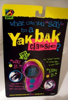 yak bak! I can't believe I actually had one of these...