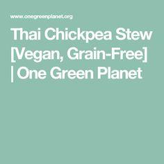 Thai Chickpea Stew [Vegan, Grain-Free] | One Green Planet