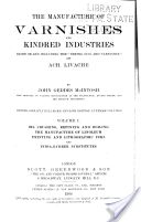 """The Manufacture of Varnishes and Kindred Industries: Based on and Including the """"Drying Oils and Varnishes"""" of Ach. Livache, Vol. 1 (1904,153) -  John Geddes M'Intosh & Ach Livache"""
