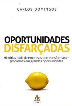 Oportunidades Disfarçadas - Livros na Amazon.com.br