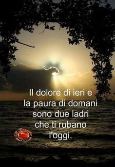 """Recovery in Italian: One Day at a Time,"" Anonymous. Translation: ""Yesterday's pain and tomorrow's fear are two thieves who rob you of your present. Italian Phrases, Italian Quotes, Pain Quotes, Me Quotes, I Miss You Cute, Meaningful Quotes, Inspirational Quotes, Cute Quotes For Instagram, Lessons Learned In Life"