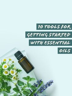 Top 10 Tools For Getting Started With Essential Oils