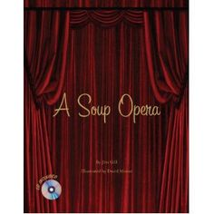A Soup Opera - huge hit with the lower grades and perfect for our opera unit!