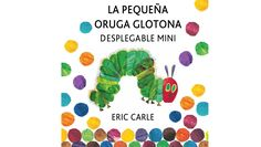 La pequeña oruga glotona desplegable mini: The very hungry caterpillar a pull-out pop-up (Tapa dura) Eric Carle, Very Hungry Caterpillar, Classic Books, Baby Love, Kids Learning, Pop Up, My Books, This Book, Childhood