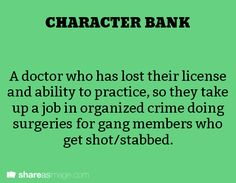 A doctor who has lost their license and ability to practise, so they take up a job in organised crime doing surgeries for gang members who get shot/stabbed.