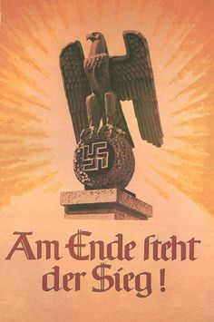 """Nazi Propaganda , Says : """" In the end ,The victory is ours """" ..."""