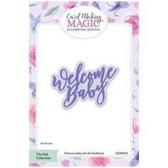 Card Making Magic Die Set Welcome Baby Sentiment | 6x6 Collection by Christina Griffiths