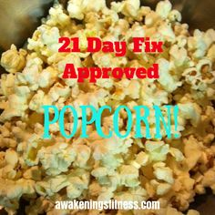 Sometimes the munchies take over and you just need something to satisfy your mouth. Good news: 21 Day Fix popcorn is approved for your meal plan!
