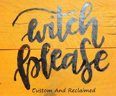 Witch Please Sign Halloween Sign Door Sign by CustomAndReclaimed