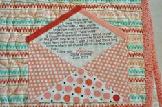 envelope quilt label. Great idea. Better yet, I made a quilt for my granddaughter at birth and made a real envelope. I put a few scraps of each fabric inside in case it needed mending in the years to come.