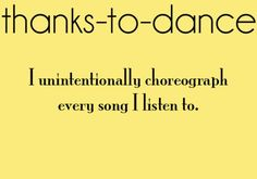 This is what being a professional choreographer is all about! ;) <------ My sister does this! I tried to choreograph a song and ended up rolling onto my dog's nose. Maybe I shouldn't try to roll near my dog on a small rug. :)