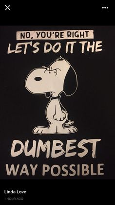 You might want to re-think about that? Snoopy Images, Snoopy Pictures, Funny Pictures, Charlie Brown Quotes, Charlie Brown And Snoopy, Snoopy Love, Snoopy And Woodstock, Peanuts Cartoon, Peanuts Snoopy