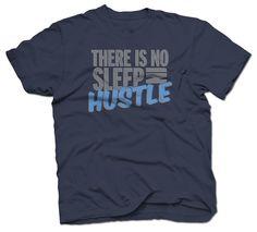 No Sleep In Hustle Tee