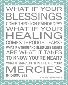 What if....love this verse and this song. holds very special meaning to me. the first time I 'heard' and felt this song was a few hours after my dad passed away......lots of raindrops that day, and since.