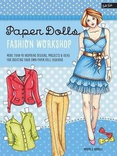 Paper Dolls Fashion Workshop: More Than 40 Inspiring Designs Projects & Ideas f | eBay
