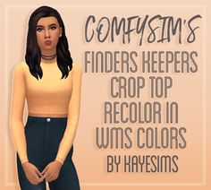"""kayesims: """" COMFYSIM'S FINDERS KEEPERS CROP TOP RECOLOR IN WMS COLORS It has been a while since I recolored a piece of clothing. I have recolored @comfysim's finders keepers crop top in @wildlyminiaturesandwich's unnaturals and neutrals palettes...."""