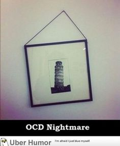 OCD Nightmare | uberHumor.com