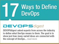 What does DevOPS mean to you? DEVOPSdigest asked industry experts and determined 17 ways to define DevOps