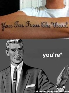 bahaha...dunce award!  (Can we make it mandatory for all tattoo artists to proof read their clients?)