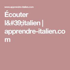 Écouter l'italien | apprendre-italien.com