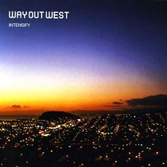 Way Out West - Intensify at Discogs