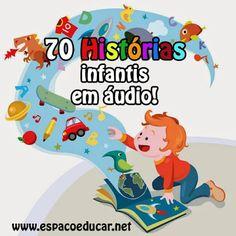 ESPAÇO EDUCAR: 70 histórias infantis para ouvir e baixar!