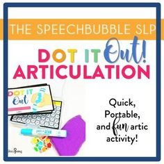 Dot It Out! Articulation Practice: � Research Based. This resource is supported by research regarding the use of high-frequency vocabulary when treating articulation/phonological disorders. � Easy to Use. The 4x6 size keeps things portable