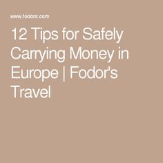 12 Tips for Safely Carrying Money in Europe | Fodor's Travel