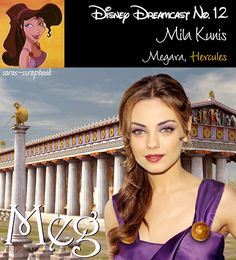 Dream Disney Cast: Mila Kunis as Megara. Hercules. I would LOVE THIS! We'd have to find the perfect Hercules though...