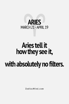 We can filter, but it requires a lot of energy and forethought, not all Aries have that patience...