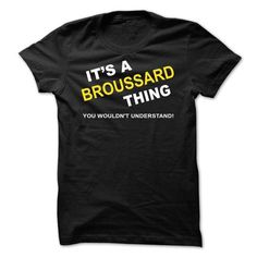Its A Broussard Thing - #cute gift #monogrammed gift. TAKE IT => https://www.sunfrog.com/Names/Its-A-Broussard-Thing-tdbsv.html?68278