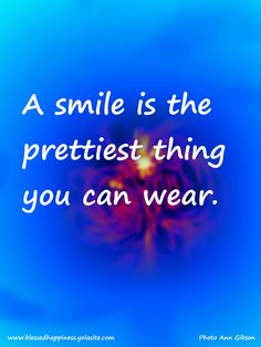 Smile is the prettiest thing you can wear