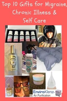 Top gifts for Migraine, Chronic Illness and those in need of Self Care.