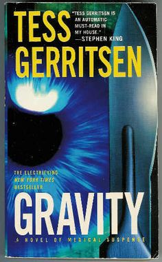 Gravity by Tess Gerritsen. A cross between ER and X~Files. Not one of my faves, but still a good read. Cool Books, I Love Books, Books To Read, My Books, Kinds Of Reading, Tess Gerritsen, Best Authors, Thriller Books, Mystery Books