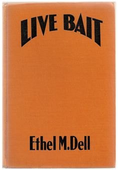 Live Bait - Ethel M. Dell - Vintage Short Story Book 1932 - $8.00