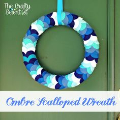 The Crafty Scientist - Ombre Scalloped Wreath