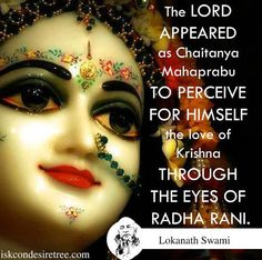 The Lord Appeared as Chaitanya Mahaprabhu  For full quote go to: http://quotes.iskcondesiretree.com/the-lord-appeared-as-chaitanya-mahaprabhu/  Subscribe to Hare Krishna Quotes: http://harekrishnaquotes.com/subscribe/